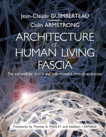 Guimberteau - Armstrong Architecture Of Human Living Fascia